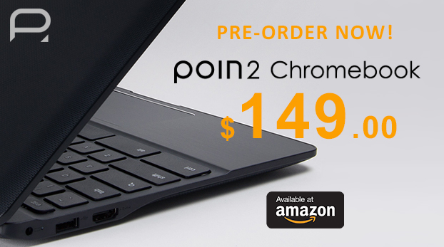 Pre-Order your Poin2 Chromebook from Amazon NOW!